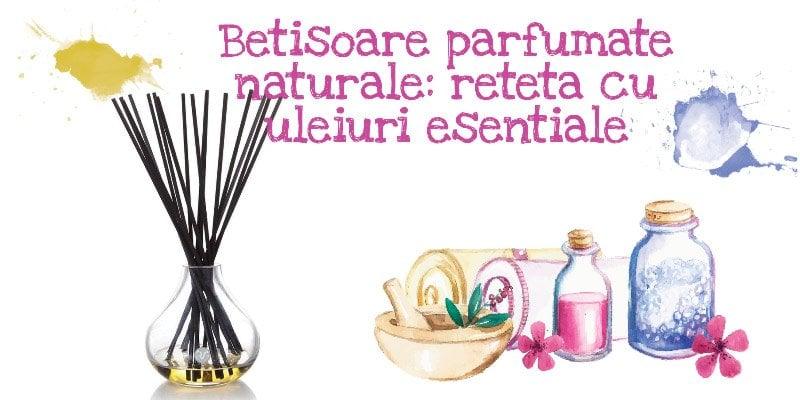betisoare parfumate naturale